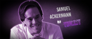 Samuel Ackermann ist Thommy
